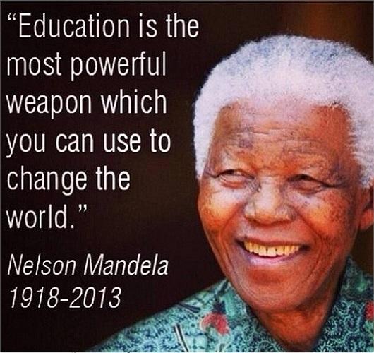 'Giáo dục là vũ khí mạnh nhất bạn có thể sử dụng để thay đổi thế giới'