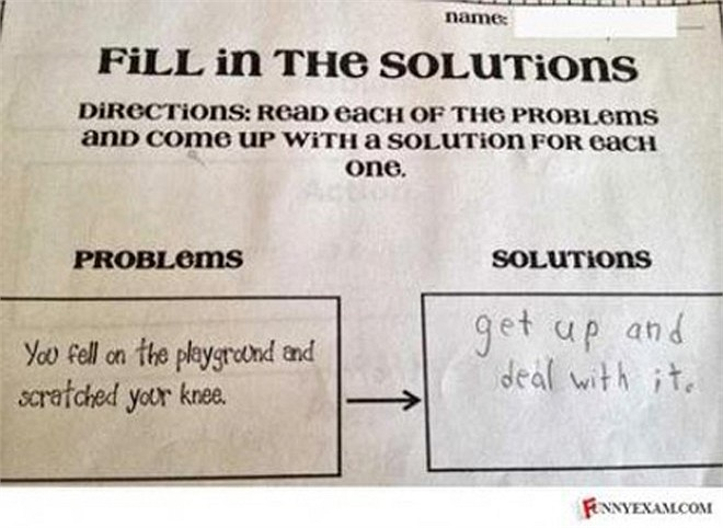 Điền vào chỗ trống hướng giải quyết cho mỗi vấn đề được viết ở bên trái: Vấn đề: Bạn bị ngã ở sân chơi và bị trầy xước đầu gối. Cách giải quyết: Đứng dậy và giải quyết vấn đề.