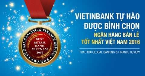 """VietinBank tự hào là """"Ngân hàng bán lẻ tốt nhất Việt Nam năm 2016"""""""