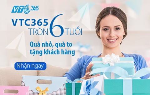 Mừng sinh nhật 6 tuổi, VTC365 tri ân khách hàng quà to quà nhỏ