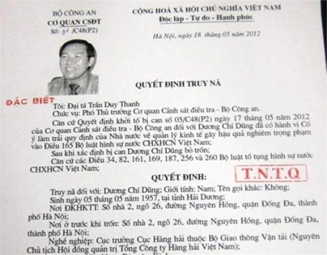 Cơ quan CSĐT Bộ Công an đã ra quyết định truy nã đặc biệt và truy nã quốc tế đối với Dương Chí Dũng. Ngày 5/9, Bộ Công an cho biết đã bắt giữ được bị can này khi ông ta đang lẩn trốn tại một nước trong khối ASEAN.