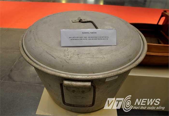 Xoong nhôm do Liên Xô viện trợ được Bộ đội hậu cần sử dụng đảm bảo cơm nước cho chiến sĩ trong kháng chiến chông Mỹ.