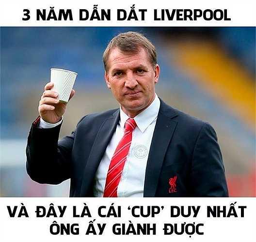 Cái Cup duy nhất mà HLV Rodgers giành được sau 3 năm ở Liverpool