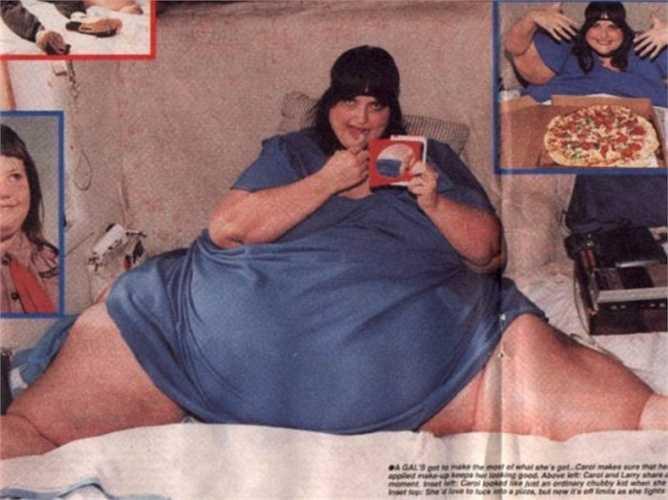 Carol Yager - 544 kg. Carol cũng là một người Mỹ và cô là người phụ nữ nặng nhất thế giới với mức 544 kg. Cô từng gặp rất nhiều vấn đề nghiêm trọng về sức khỏe trước khi qua đời vào năm 1994
