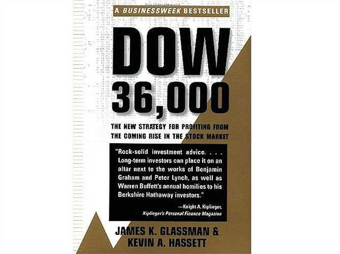 James Glassman và cuốn sách của Kevin Hassett 'Dow 36.000' 1999, dự đoán rằng chỉ số chứng khoán Dow Jones sẽ tăng hơn gấp 3 lần trong những năm tới. Thực tế, 16 năm sau đó, chỉ số này chưa bằng 1 nửa so với dự đoán.