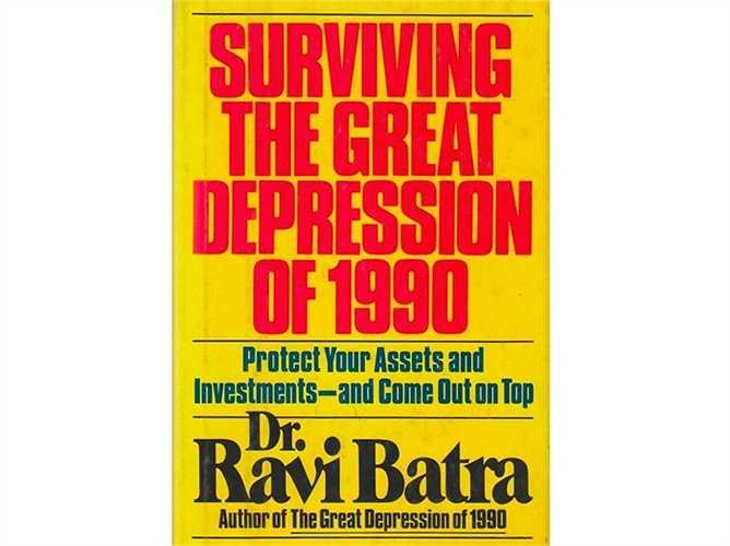 Giáo sư Ravi Batra đã viết một cuốn sách 'The Great Depression' vào năm 1990, dự đoán khủng hoảng toàn cầu. Đó là một cuốn sách bán chạy trong năm 1987. Tuy nhiên, không có khủng hoảng toàn cầu nào xảy ra sau đó.
