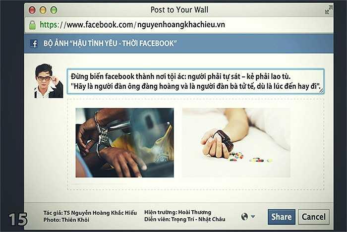Đừng biến facebook thành nơi tội ác: người phải tự sát – kẻ phải lao tù. 'Hãy là người đàn ông đàng hoàng và là người đàn bà tử tế, dù là lúc đến hay đi'.