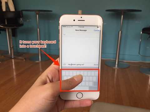 Với tính năng 3D Touch, khi người dùng chạm và giữ vào bàn phím chính, bàn phím sẽ tự động chuyển thành một trackpad (như chuột máy tính) để người dùng di chuyển con trỏ một cách chính xác