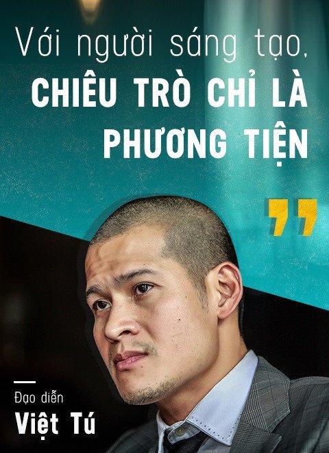 Dao dien Viet Tu: 'Gioi giai tri khong the thieu chieu tro' hinh anh 3