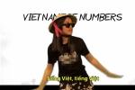Clip dạy đếm số tiếng Việt đang làm 'chao đảo' cộng đồng mạng thế giới