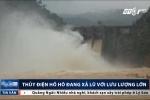 Bức xúc thủy điện Hố Hô bất ngờ xả lũ khiến dân 'trở tay không kịp'