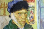 Giải mã bí ẩn khó tin nổi về cái tai bị cắt của danh họa Van Gogh