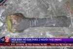 Hòa Bình: Tự ý cưa đạn pháo, 2 người thiệt mạng
