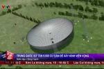 Trung Quốc di dời gần 10.000 dân để… tìm kiếm người ngoài hành tinh