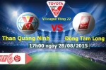 Trực tiếp V-League V22: Than Quảng Ninh Vs Đồng Tâm Long An