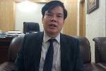 Người chưa được bổ nhiệm hiệu trưởng ĐH Luật HN: 'Uy tín cá nhân tôi bị ảnh hưởng khá lớn'