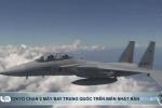 Clip: Tokyo chặn 2 máy bay Trung Quốc trên biển Nhật Bản