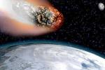 Những thiên thạch từng đe dọa hủy diệt Trái đất