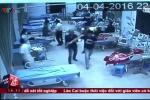 Clip: Ngang nhiên xông vào bệnh viện hành hung bệnh nhân