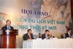 Bộ Văn hóa mở Hội thảo bàn giải pháp phát triển du lịch