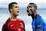 Hôm nay bế mạc Euro 2016, 2h 11/7 chung kết Euro 2016