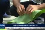 Độc đáo bánh chưng xanh gói bằng lá bàng vuông ở Trường Sa