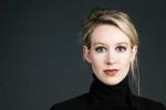 Elizabeth Holmes: Từ nữ tỷ phú tự thân giàu nhất nước Mỹ về tay trắng