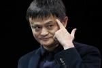 Tài sản tăng thần tốc, tỷ phú Jack Ma vẫn 'nghèo' hơn ông trùm bất động sản