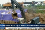 Vỡ đường ống sông Đà: Đề nghị truy tố 9 bị can