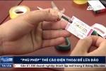 Thủ đoạn 'phù phép' thẻ cào điện thoại tinh vi của nhóm giang hồ Thanh Hoá