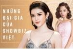 Những 'đại gia ngầm' kín tiếng nhưng siêu giàu của showbiz Việt
