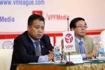 Hậu sự cố CLB Long An: Không chấp thuận cho trưởng ban tổ chức V-League từ chức