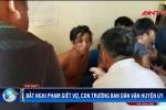 Clip: Lạnh người lời khai của nghi can sát hại vợ con cán bộ huyện