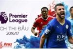 Lịch thi đấu bóng đá Ngoại Hạng Anh mùa giải 2016-2017 hôm nay