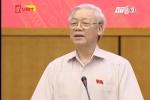 Video: Tổng Bí thư Nguyễn Phú Trọng giải thích việc kỷ luật ông Đinh La Thăng