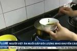 Người Việt ăn mặn gấp đôi so với khuyến cáo của WHO