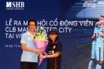 Hội cổ động viên Man City ra mắt tại Việt Nam
