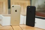 iPhone 7 giảm giá sát 17 triệu đồng, thị trường smartphone hỗn loạn