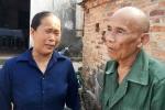 Cụ ông 80 tuổi được giải án oan giết người: Bản án đã 'xé toạc' tình anh em, họ hàng
