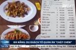 Bị du khách tố 'chặt chém', quản lý quán ăn ở Đà Nẵng nói gì?