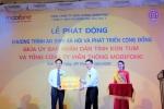 """Lễ phát động chương trình """"An sinh xã hội và phát triển cộng đồng"""" tại tỉnh Kon Tum"""