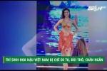 Thí sinh Hoa hậu Việt Nam bị chê eo to, đùi thô, chân ngắn