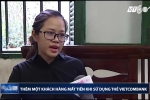 Thêm một khách hàng của Vietcombank bị mất tiền trong tài khoản