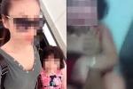 Người mẹ mất nhân tính đánh con gái dã man, quay clip gửi cho cha