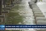 Clip: Mưa lớn, thủy điện xả lũ, phố cổ Hội An ngập nước