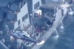 Video: Tàu khu trục Mỹ bị đâm thủng, 7 thủy thủ mất tích trên biển Nhật Bản