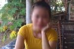 Ký ức kinh hoàng của hai thôn nữ bị lừa vào 'động' mại dâm vì mộng giàu sang