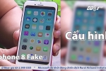 iPhone 8: Hàng chuẩn chưa ra, hàng giả đã được bán với giá rẻ khó tin
