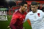 2h 19/6 trực tiếp Bồ Đào Nha vs Áo: Coi chừng về nước sớm