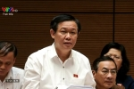 Phó Thủ tướng Vương Đình Huệ: 'Chính phủ nhận trách nhiệm trước Quốc hội'